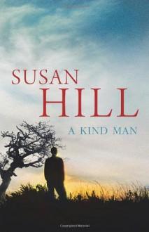 A Kind Man - Susan Hill