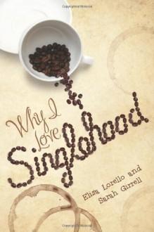 Why I Love Singlehood - 'Sarah Girrell', 'Elisa Lorello'