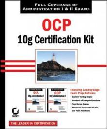 OCP: Oracle 10g Certification Kit [With CDROM] - Bob Bryla, Chip Dawes, Doug Stuns, Joseph C. Johnson, Mathew Weishan