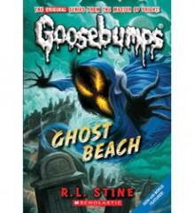 Classic Goosebumps #15: Ghost Beach - R.L. Stine