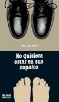 No quisiera estar en tus zapatos - William Irish