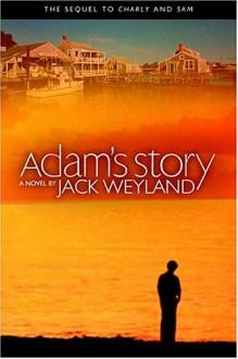 Adam's Story - Jack Weyland