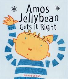 Amos Jellybean Gets it Right - Joanna Walsh