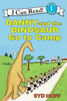 Danny and the Dinosaur Go to Camp (I Can Read Books (Harper Paperback)) - Syd Hoff