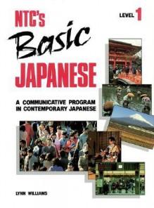 NTC's Basic Japanese Level 1, Student Edition - Lynn Williams