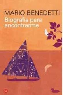 Biografia para encontrarme - Mario Benedetti