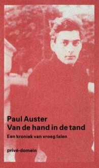 Van de hand in de tand: een kroniek van vroeg falen - Paul Auster, R. Kurpershoek