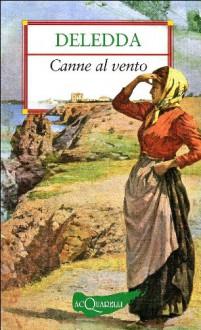 Canne al vento - Grazia Deledda, Angela Cerinotti