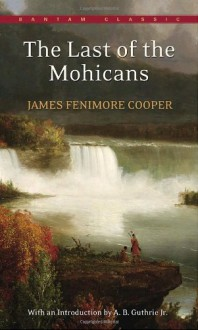 The Last of the Mohicans - Jan Fields, James Fenimore Cooper, Anthony VanArsdale
