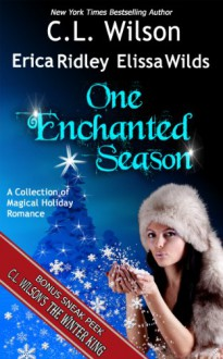 One Enchanted Season - C.L. Wilson, Erica Ridley, Elissa Wilds