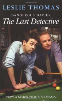 Dangerous Davies, the Last Detective - Leslie Thomas