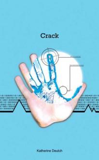 Crack - Katherine Deutch