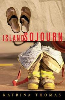Island Sojourn - Katrina Thomas