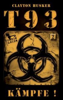 T93, Band 2: Kämpfe! - Clayton Husker