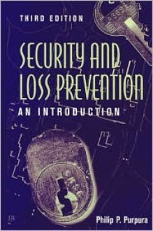 Security And Loss Prevention: An Introduction - Philip P. Purpura