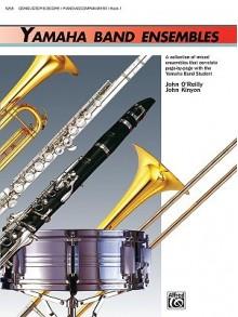 Yamaha Band Ensembles, Bk 1: Piano Acc./Conductor's Score, Conductor Score - John Kinyon, John O'Reilly, Yamaha Musical Productions Staff