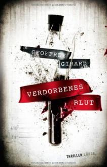 Verdorbenes Blut: Roman - Geoffrey Girard