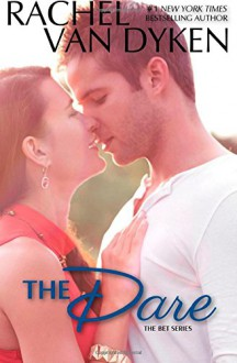 The Dare (The Bet Series Book 3) (Volume 3) - Rachel Van Dyken