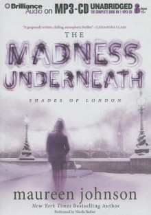 The Madness Underneath - Maureen Johnson, Nicola Barber