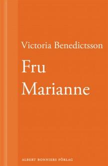 Fru Marianne - Benedictsson, Victoria, Ahlgren, Ernst