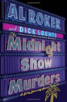 The Midnight Show Murders - Al Roker,Dick Lochte