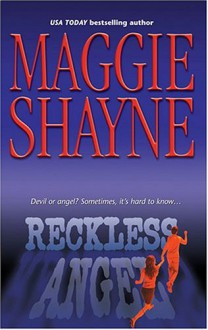 Reckless Angel (Silhouette Intimate Moments #522) - Maggie Shayne