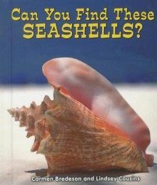 Can You Find These Seashells? - Carmen Bredeson, Lindsey Cousins