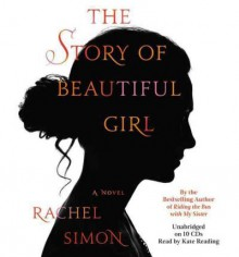 The Story of Beautiful Girl - Rachel Simon, Kate Reading
