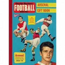 Charles Buchan's Arsenal Gift Book (Charles Buchans Football Month) - Simon Inglis