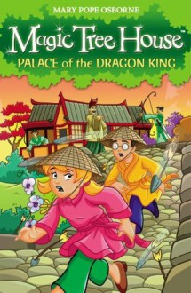 Palace of the Dragon King (Magic Tree House 14) - Mary Pope Osborne