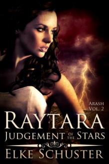 Raytara: Judgement of the Stars - Elke Schuster