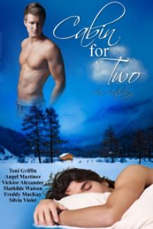 Cabin for Two: An Anthology - Toni Griffin, Vicktor Alexander, Freddy MacKay, Mathilde Watson