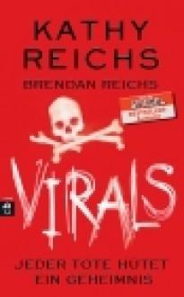 Virals - Jeder Tote hütet ein Geheimnis - Kathy Reichs