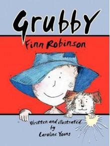 Grubby Finn Robinson - Caroline Young