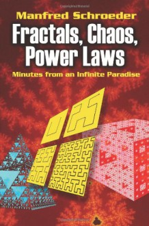 Fractals, Chaos, Power Laws: Minutes from an Infinite Paradise - Manfred Schroeder