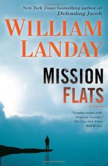 Mission Flats: A Novel - William Landay