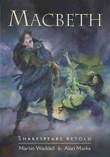 Macbeth (Shakespeare Retold) - Martin Waddell, Alan Marks, William Shakespeare