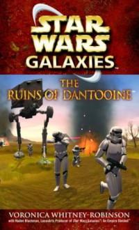 The Ruins of Dantooine - Voronica Whitney-Robinson, W. Haden Blackman
