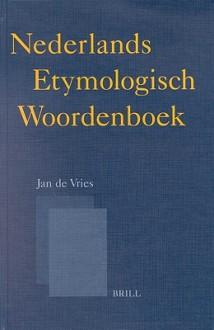 Nederlands Etymologisch Woordenboek - Jan de Vries, F. De Tollenaere
