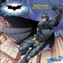 The Dark Knight: Batman Saves the Day - Jennifer Frantz, Cameron Stewart, Dave McCaig