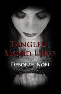 Tangled Blood Lines - Deborah Noel