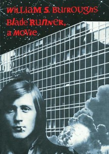 Blade Runner: A Movie - William S. Burroughs, Alan E. Nourse