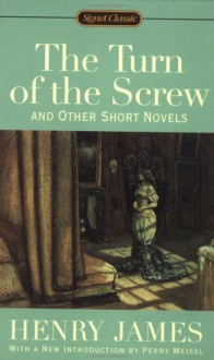 The Turn of the Screw and Other Short Novels - Henry James