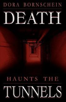 Death Haunts the Tunnels - Dora Bornschein