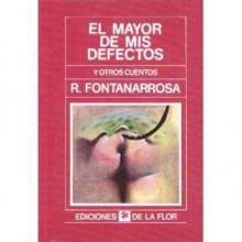 El mayor de mis defectos - Roberto Fontanarrosa