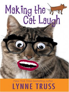 Making the Cat Laugh: One Woman's Journal of Life on the Margins - Lynne Truss