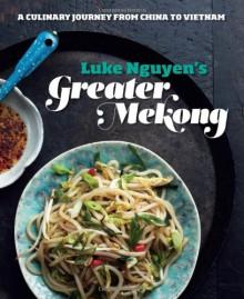 Greater Mekong - Luke Nguyen