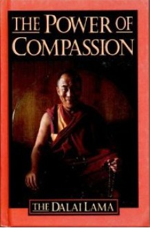 The Power of Compassion: A Collection of Lectures by His Holiness the XIV Dalai Lama - Dalai Lama XIV