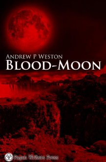 Blood-Moon - Andrew P Weston