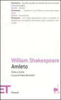 Amleto. Testo inglese a fronte - Paolo Bertinetti, William Shakespeare